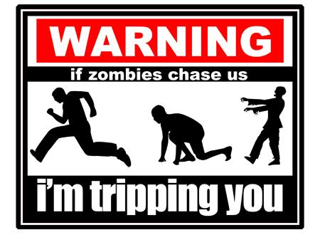 Attention, si des zombies nous pourchassent, je te ferai un croche-pied